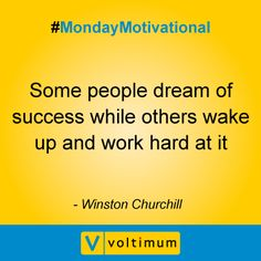 Some people dream of success while others wake up and work hard at it - Winston Churchill | Voltimum Australia #MondayMotivational