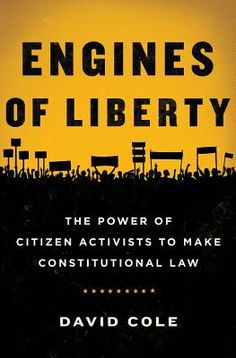 Engines of Liberty: The Power of Citizen Activists to Make Constitutional Law (Hardcover) | Politics & Prose Bookstore and Coffeehouse
