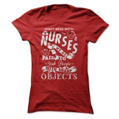 Don't mess with NURSES T-Shirts, Hoodies. Check Price Now ==►…