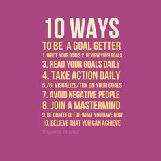 ways to achive goal Ways to achieve goals, ways to accomplish goals, ways of achieving goals, achieving goals,  just by telling people you are going to achieve goal x, you actually feel like you have startet on your goal, and get a satisfactory feeling, and are less likely to finish your goal.