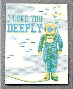Deep love, by Hello!Lucky   I like this because my Gpa was a hard hat diver in WW2 in the Pacific -kt