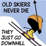 Old Skiers Never Die ... They Just Go Downhill t-shirts and gifts for skiers.