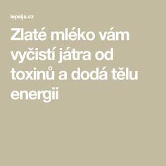 Zlaté mléko vám vyčistí játra od toxinů a dodá tělu energii Math Equations, Turmeric