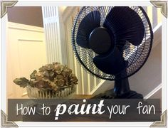 Spray paint your boring old white plastic table fan. Painted Fan, Diy Painting, Home Diy, Furniture Diy, Furniture Projects, Creative Play, White Plastic Table, Diy Decor, Thrift Store Decor