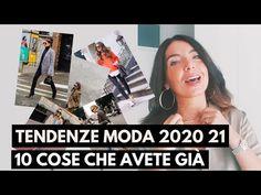TENDENZE MODA AUTUNNO INVERNO 2020/21: 10 COSE CHE AVETE GIÀ - YouTube