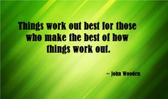 Things work out best for those who make the best of how things work out.  #dailyquote #quoteoftheday #businessquote #quote #business