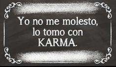 Tómalo con Karma.