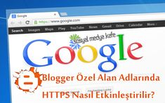Sosyal Medya Kafe-Yaşam Blogu : Blogger Özel Alan Adlarında HTTPS Etkinleştirme-(S...
