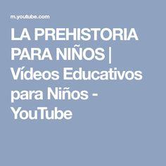 LA PREHISTORIA PARA NIÑOS   Vídeos Educativos para Niños - YouTube