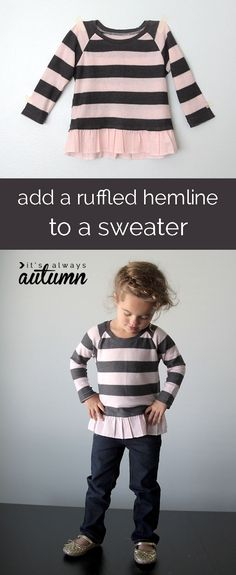 Diy Sewing Projects how to add a cute ruffled hem to a girl's sweater - easy sewing tutorial - perk up a boring sweater with a sweet ruffled hemline in this easy sewing tutorial. step by step photos show you how to add a ruffled hem to any sweater. Diy Clothing, Sewing Clothes, Clothing Stores, Sewing For Kids, Baby Sewing, Sewing Patterns Free, Free Sewing, Sewing Diy, Sewing Crafts