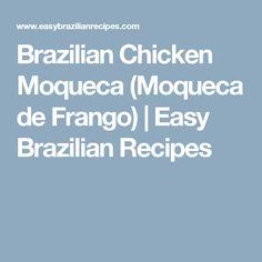 Brazilian Chicken Moqueca (Moqueca de Frango)   Easy Brazilian Recipes