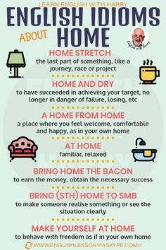 Here you will learn useful English idioms about home. This will help improve your ability to communicate with other people. Intermediate English.