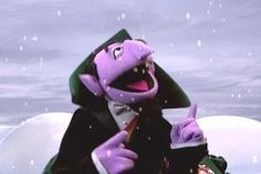 I love the Count from Sesame Street