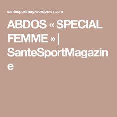 ABDOS « SPECIAL FEMME » | SanteSportMagazine