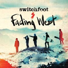 Switchfoot // Fading West