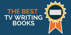 The Best TV Writing Books - Former MGM executive Stephanie Palmer shares the best TV writing books that TV writers and screenwriters should know.
