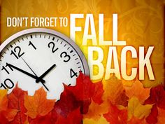 Don't forget to change your clocks back an hour Saturday night. Daylight Savings Fall Back, Daylight Saving Time Ends, Clocks Fall Back, Days Of Week, Months In A Year, Fall Back Time Change, Sell Your House Fast, Don't Forget, Salon Marketing
