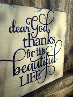 Dear God, Thanks for this Beautiful Life - Typography Art - Shabby Chic - Home Decor- Wood Sign - You Pick Colors! on Etsy, $25.00