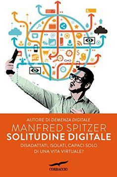 Solitudine digitale di [Spitzer, Manfred]