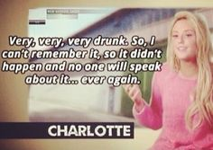 Charlotte is the funniest. I swear we could be best friends