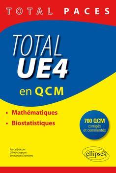 Total UE4 en QCM : mathématiques, biostatistiques / Pascal Staccini, Gilles Maignant, Emmanuel Chamorey. Ellipses, 2016 Lilliad Cote 570.151 95 STA