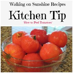 How to Peel Tomatoes.  Walking on Sunshine Recipes Kitchen Tip.