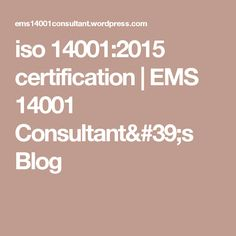 iso 14001:2015 certification | EMS 14001 Consultant's Blog