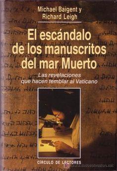 La polémica de los manuscritos del Mar Muerto: juegos de poder y tergiversaciones entre judíos y cristianos.