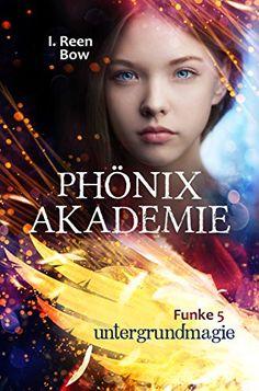 Phönixakademie - Funke 5: Untergrundmagie (Fantasy-Serie)