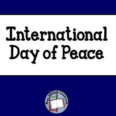International Day of Peace. Ideas and activities. Miss Jenny's Classroom.