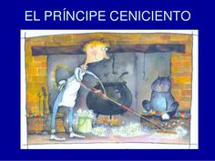 EL PRINCIPE CENICIENTO by Carmen Elena Medina via slideshare