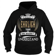 Awesome Tee  EHRLICHIts an EHRLICH Thing You Wouldnt Understand  T Shirt Hoodie Hoodies YearName Birthday T shirts