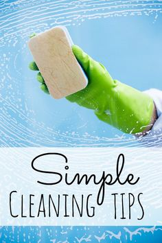 Simple cleaning tips - I can't believe I didn't know some of these! Cleaning just got a whole lot faster!
