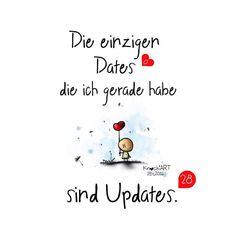 Die einzigen #Dates die ich gerade habe sind #Updates .  Ich poste ja meistens und am liebsten was mit #Liebe ❤️ weil ich einfach #Glücklich bin und mich auch danach fühle  aber es gibt ja genug...