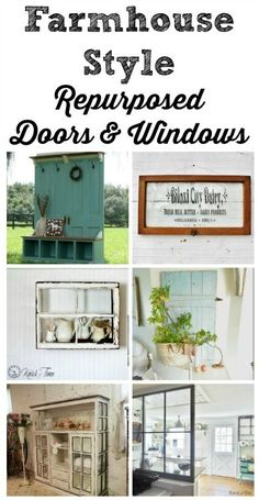 Farmhouse Doors and Windows - KnickofTime.net Salvaged Wood Projects, Old Window Projects, Repurposed Furniture, Diy Projects, Repurposed Doors, Spring Projects, Farmhouse Chic, Farmhouse Signs, Old Doors
