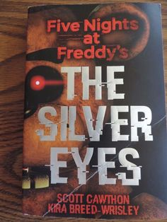 Five Nights at Freddy's : The Silver Eyes by Scott Cawthon and Kira... | Books, Fiction & Literature | eBay!