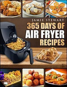 Details about 365 Days of Air Fryer Recipes: Quick and Easy Recipes Bak Grill by Jamie Stewart – Kolay yemek Tarifleri Air Fryer Oven Recipes, Air Frier Recipes, Air Fryer Dinner Recipes, Power Air Fryer Recipes, Recipes Dinner, Power Airfryer Xl Recipes, Breakfast Recipes, Holiday Recipes, Family Recipes