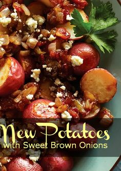 New Potatoes with Sweet Brown Onions.  Simple Gourmet Side Dishes #HolidayTips