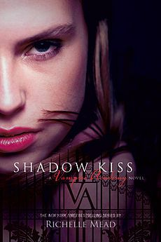 Shadow Kiss by, Richelle Mead.