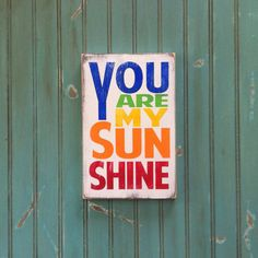 You Are My Sunshine Sign Typography Word Art in Rainbow Colors - Small Heavily Distressed