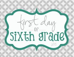 First Day of 6th grade. Free Printable www.elliebeandesign.com