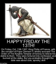 Church / state persecution of knights Templar ~ Friday the 13th