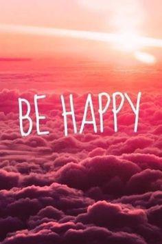 BE HAPPY!!!!! You deserve it