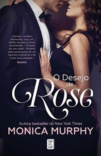 Manta de Histórias: O Desejo de Rose de  Monica Murphy - Novidade Tops...