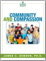 Community And Compassion (PDF)  https://drjamesdobson.org/Resource?r=community-compassion-pdf&sc=FPN