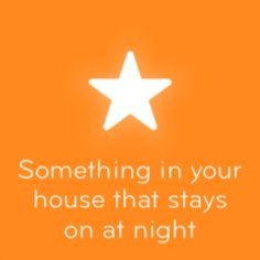 Something in your house that stays on at night 94 | Answers