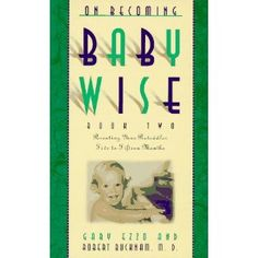 On Becoming Baby Wise, Book 2: Parenting Your Pre-Toddler Five to Fifteen Months (Paperback)