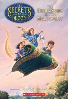 The Hidden Stairs and the Magic Carpet (The Secrets of Droon, #1) by Tony Abbott  DRA: 34 Guided Reading: O