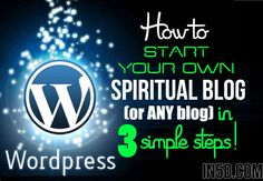 How To Start Your Own Spiritual Blog (Or ANY Blog) In 3 Simple Steps