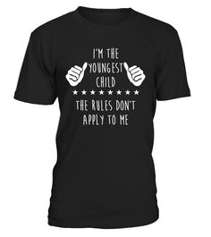 Youngest Child The Rules Don't Apply  #gift #idea #shirt #image #brother #love #family #funny #brithday #kinh